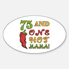 Hot Mama At 75 Decal