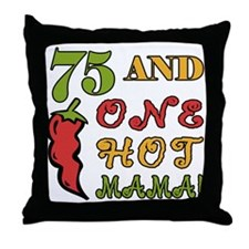Hot Mama At 75 Throw Pillow