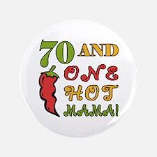 """Hot Mama At 70 3.5"""" Button"""