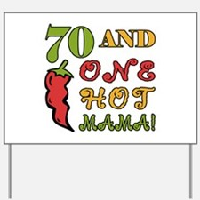 Hot Mama At 70 Yard Sign