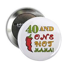 """Hot Mama At 40 2.25"""" Button"""