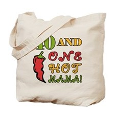 Hot Mama At 40 Tote Bag