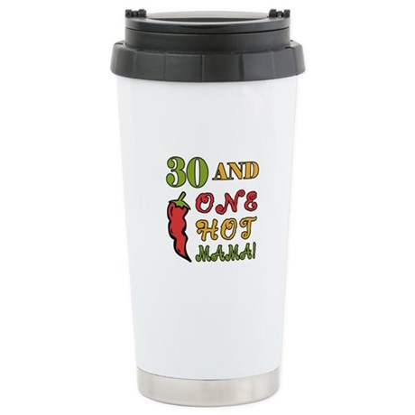 Hot Mama At 30 Stainless Steel Travel Mug