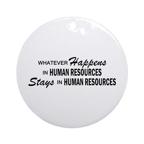 Whatever Happens - Human Resources Ornament (Round
