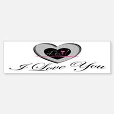 I Love You Bumper Bumper Bumper Sticker