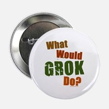 """What would Grok do, color 2.25"""" Button"""