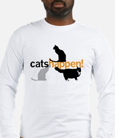 Cats Happen! Long Sleeve T-Shirt