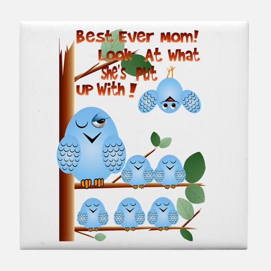 Best Mom for putting up with Tile Coaster