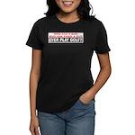 Play Golf? Women's Dark T-Shirt