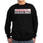 Play Golf? Sweatshirt (dark)
