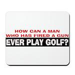 Play Golf? Mousepad