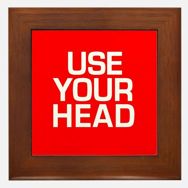 USE YOUR HEAD Framed Tile
