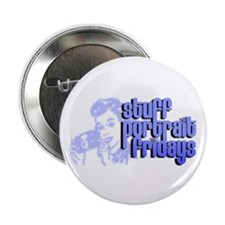 "Stuff Portrait Fridays 2.25"" Button (10 pack)"