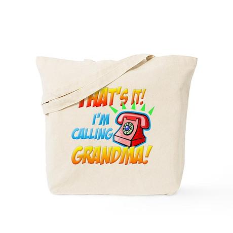 That's It I'm Calling Grandma Tote Bag