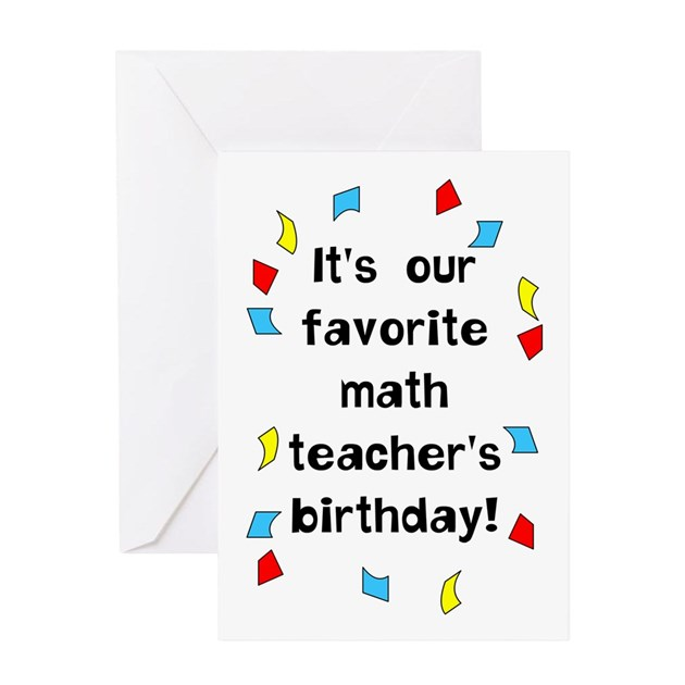 Math Teacher Birthday Greeting Card by not_just_shirts