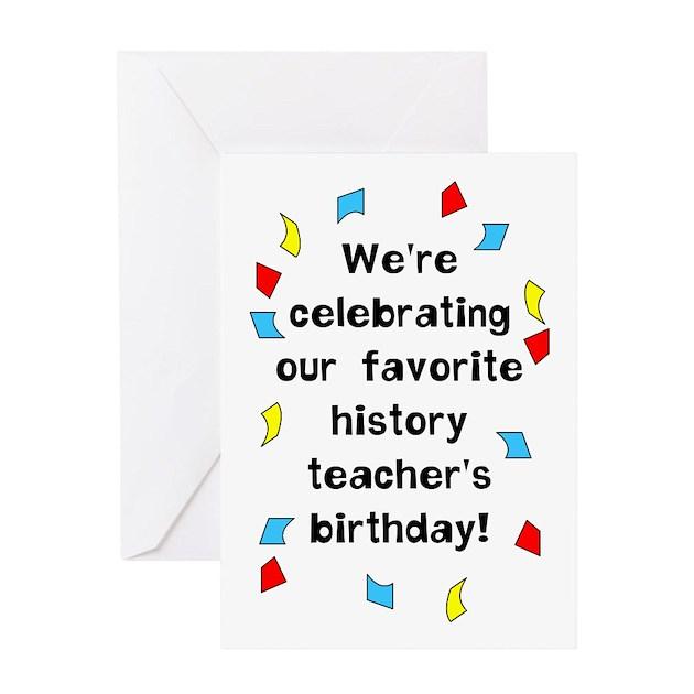History Teacher Birthday Blank Greeting Card by notjustshirts – History of Birthday Cards