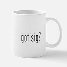 got sig? Mug