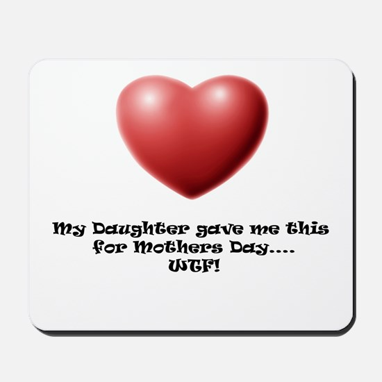 WTF! from Daughter Mousepad