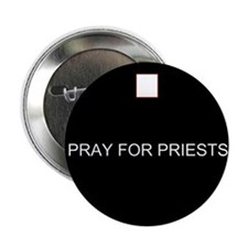 "PRAY FOR PRIESTS 2.25"" Button"
