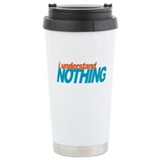 Office Understand Nothing Travel Mug