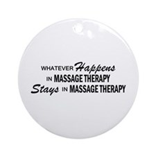 Whatever Happens - Massage Therapy Ornament (Round