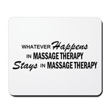 Whatever Happens - Massage Therapy Mousepad