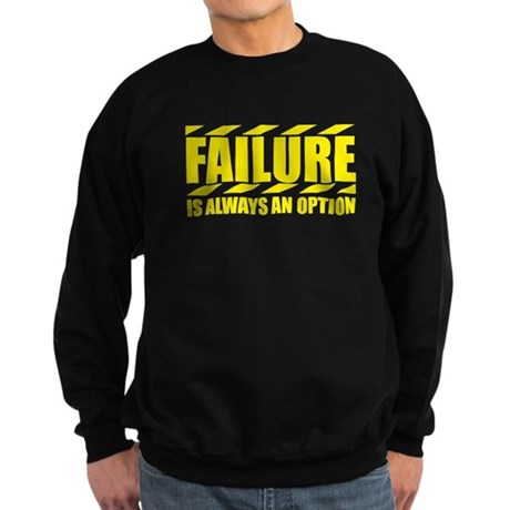 Failure Is Always An Option Sweatshirt (dark)