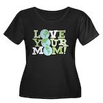 Love Your Mom Women's Plus Size Scoop Neck Dark T-