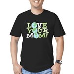 Love Your Mom Men's Fitted T-Shirt (dark)