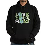 Love Your Mom Hoodie (dark)
