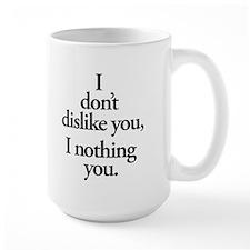 Nothing You Mug
