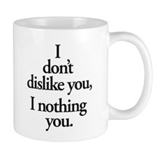 Nothing You Coffee Mug
