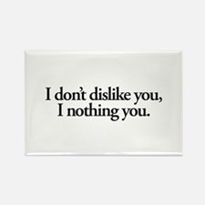 Nothing You Rectangle Magnet (10 pack)