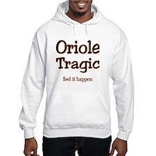 Oriole Tragic Hoodie