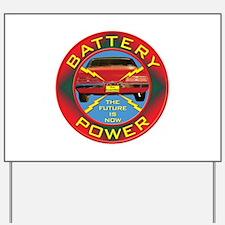 Battery Power Yard Sign
