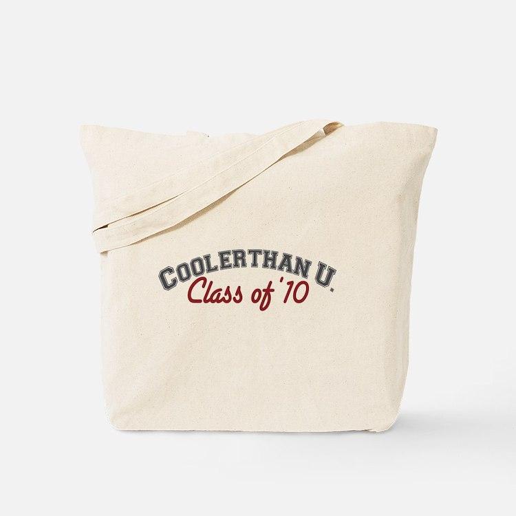 Cooler Than U (Grad '10) Tote Bag