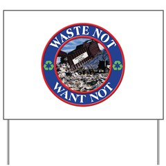 Waste is a waste Yard Sign