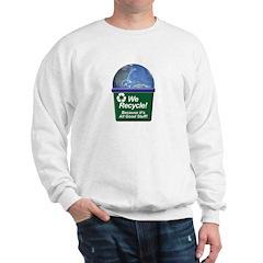 We Recycle Sweatshirt