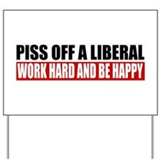 Piss Off A Liberal Yard Sign