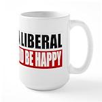 Piss Off A Liberal Large Mug