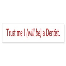 Future Dentist Bumper Sticker