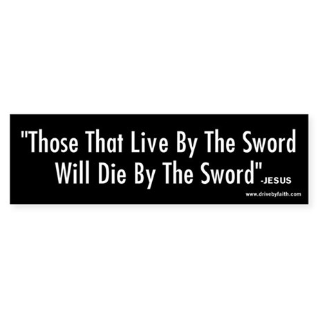 Live By The Sword Bumper Sticker