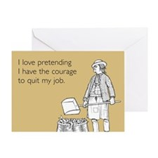 Courage To Quit My Job Greeting Card