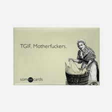 TGIF Motherfuckers Rectangle Magnet