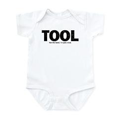 I'm Just A Tool. Infant Bodysuit