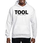 I'm Just A Tool. Hooded Sweatshirt