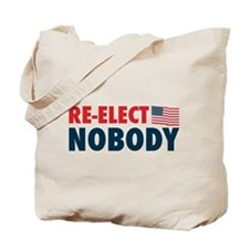Re-Elect Nobody Tote Bag