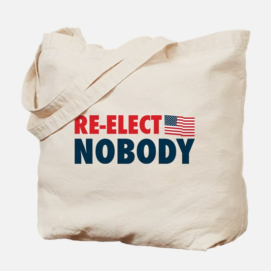 Re-Elect Nobody Tote Bag