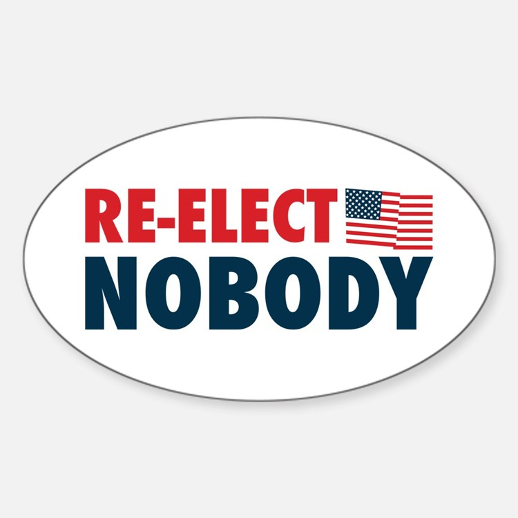 Re-Elect Nobody Sticker (Oval)