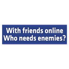With Friends Online Bumper Sticker